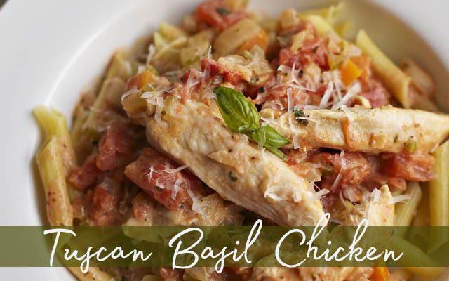 Savory Tuscan Basil Chicken Pasta
