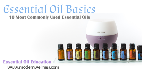 Essential Oil Basics – 10 Most Commonly Used Essential Oils